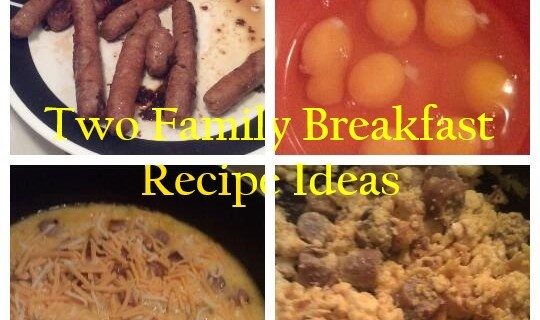 Two Family Breakfast Ideas #Foodie