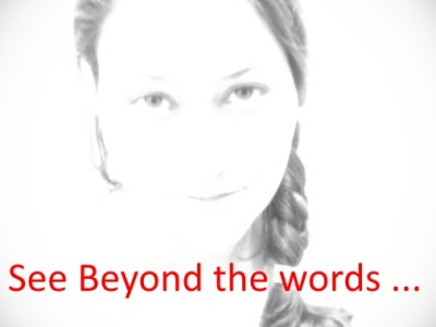See Beyond the Words …