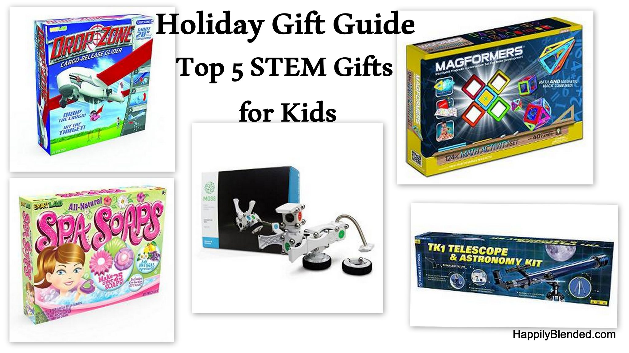 Top 5 Toys For Christmas : Holiday gift guide top stem toys for children