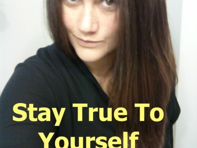 Stay True to Yourself – Be Honest with Everyone