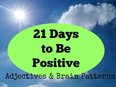 21 Days to be Positive: Adjectives & Brain Patterns