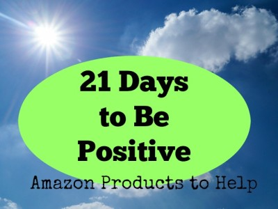 21 Days to be Positive:  Products from Amazon to Boost You
