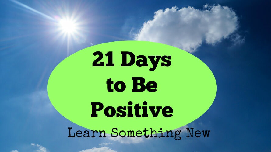 21 Days to be Positive: Learn Something New