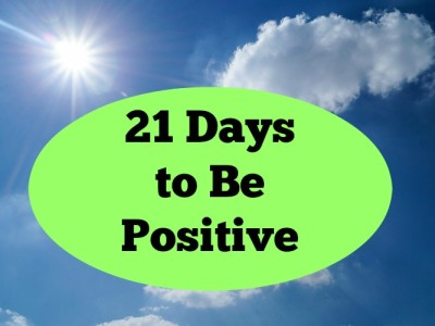 21 Days to be Positive:  Positive Words & Thoughts Only