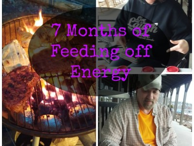 7 Months of Feeding off Energy