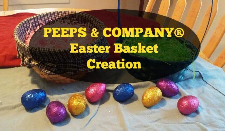 PEEPS & COMPANY® Easter Basket Creation @PEEPSANDCOMPANY #ad