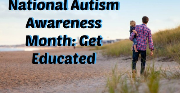 National Autism Awareness Month: Get Educated