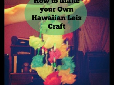 How to Make your Own Hawaiian Leis Craft