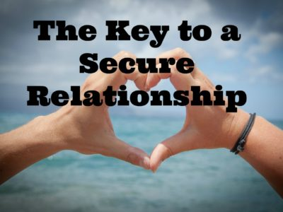 The Key to a Secure Relationship