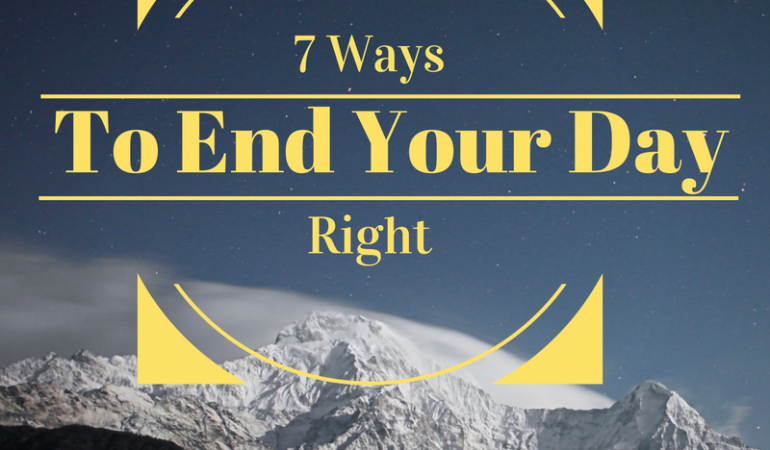 7 Ways to End your Day Right