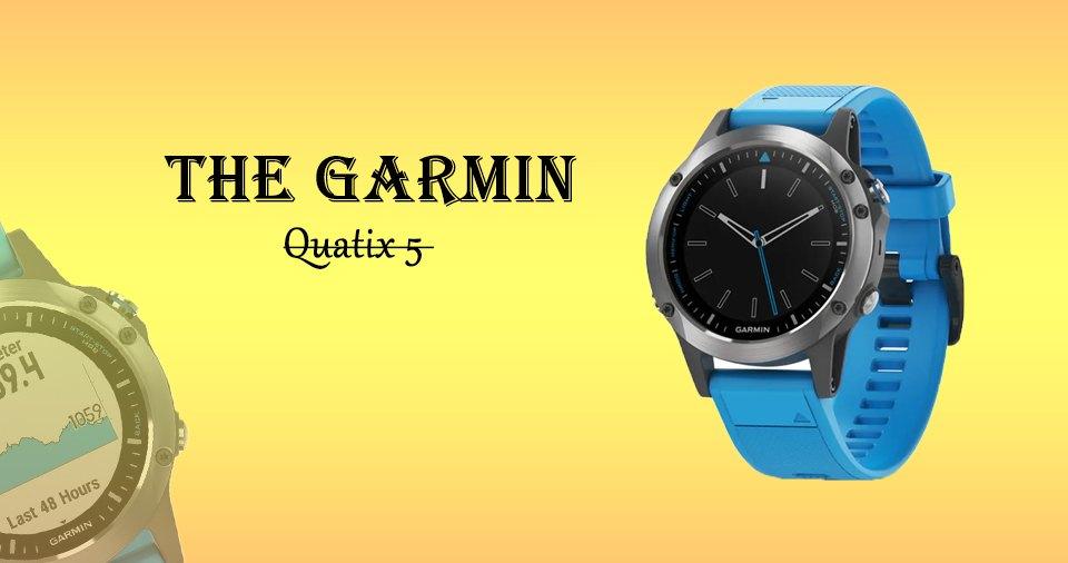 The Garmin Quatix 5